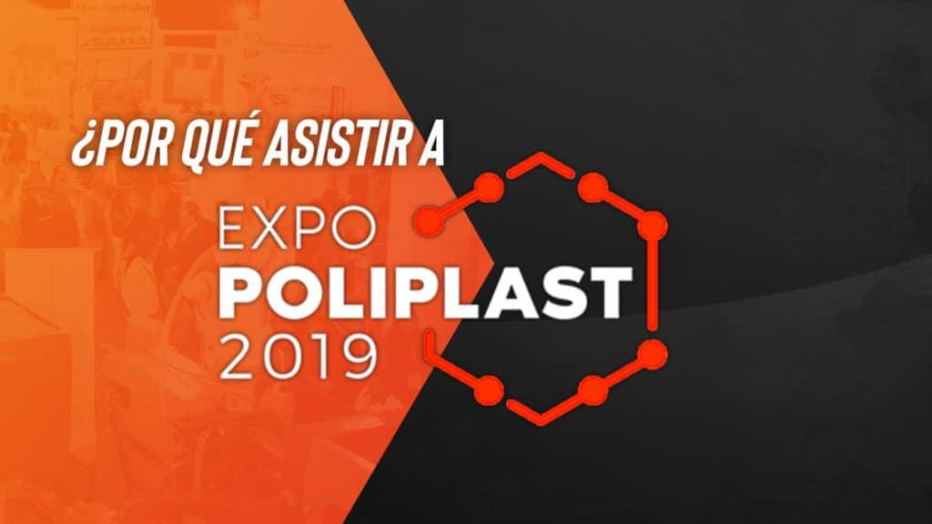Expo Poliplast 2019: Un gran encuentro empresarial para la industria del plástico