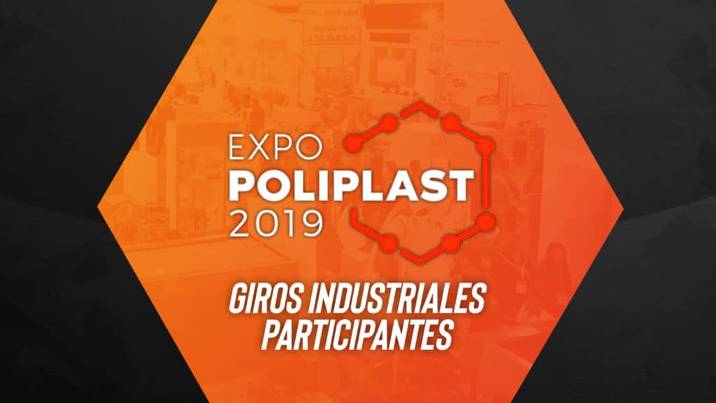 Giros industriales participantes expo poliplast 2019